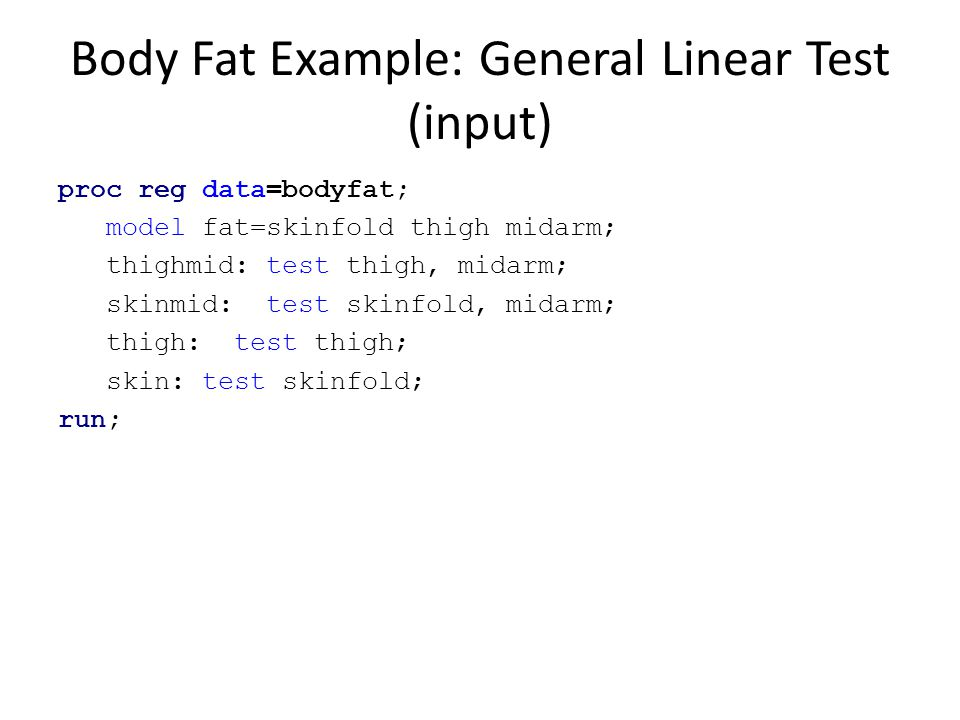 Body Fat Example: General Linear Test (input)