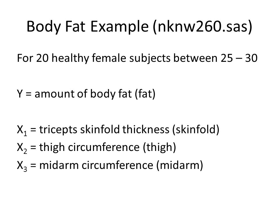 Body Fat Example (nknw260.sas)