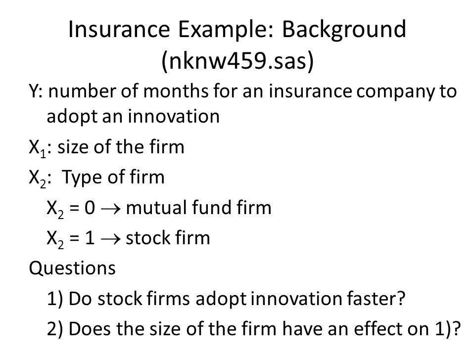 Insurance Example: Background (nknw459.sas)