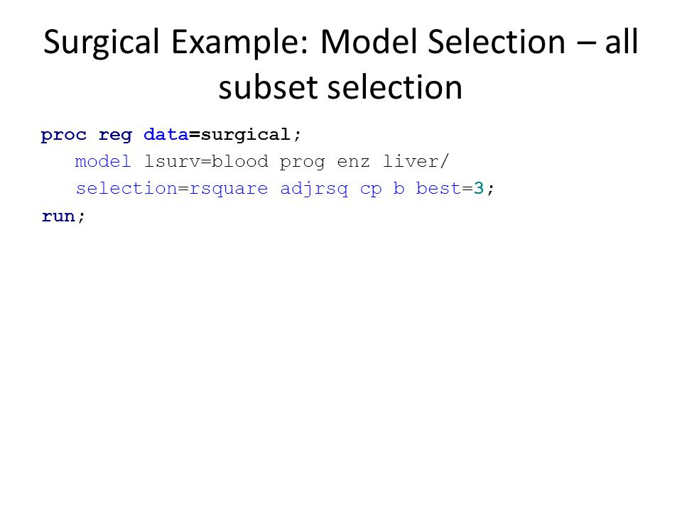 Surgical Example: Model Selection – all subset selection