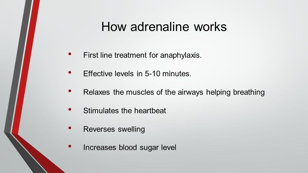 How adrenaline works First line treatment for anaphylaxis.