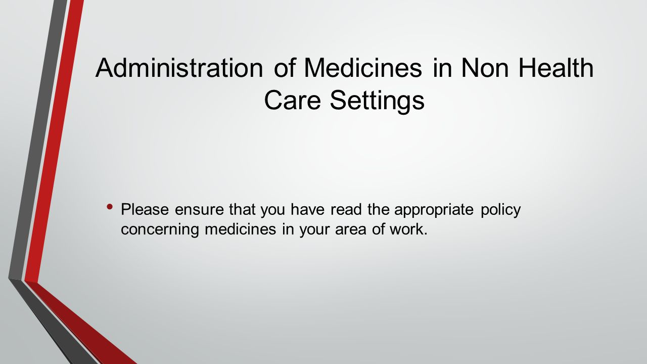 Administration of Medicines in Non Health Care Settings