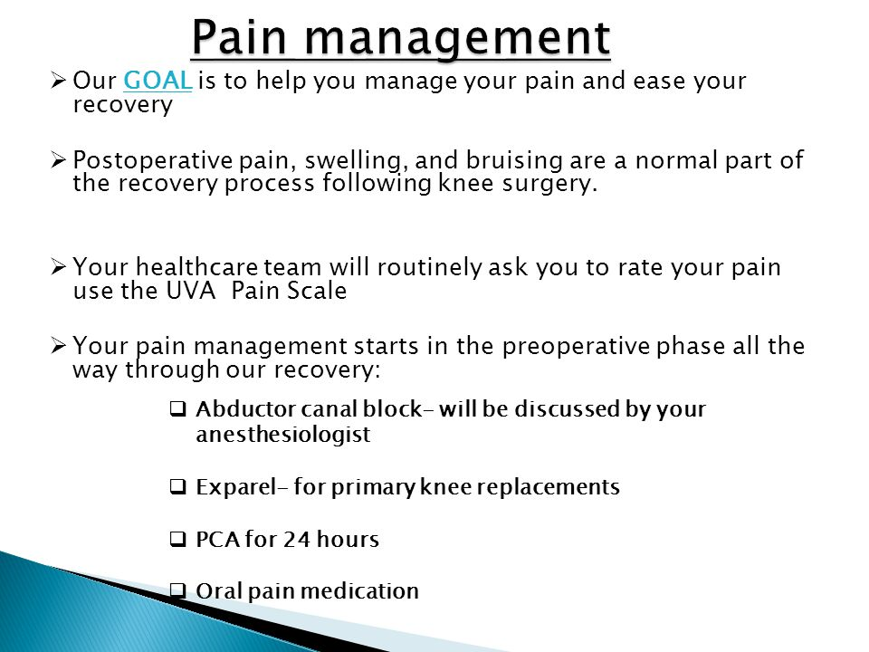 Pain management Our GOAL is to help you manage your pain and ease your recovery.