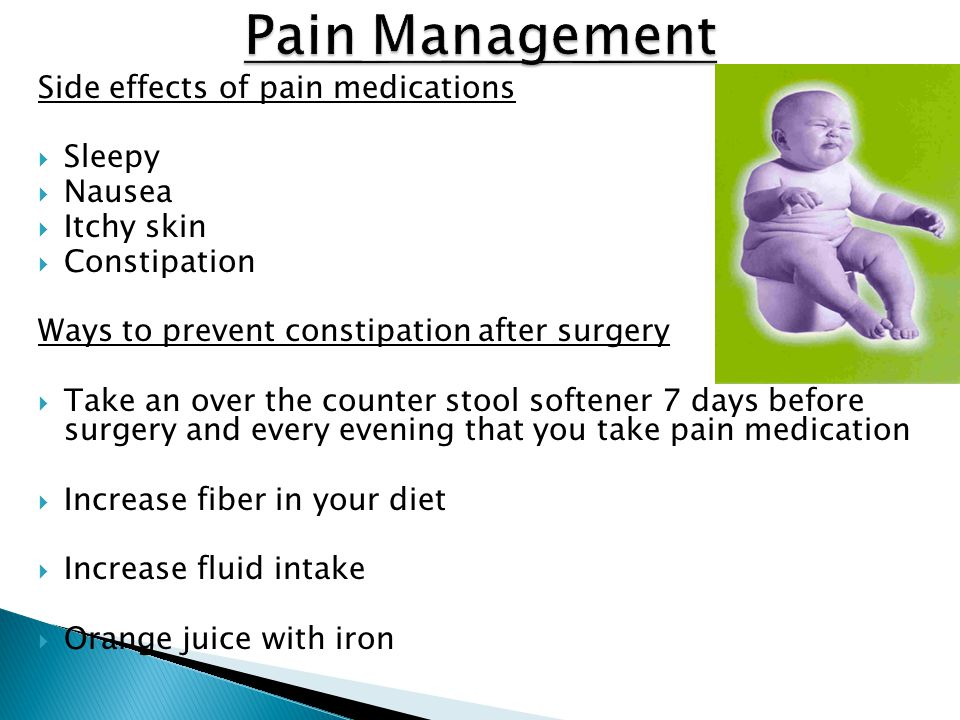 Pain Management Side effects of pain medications Sleepy Nausea