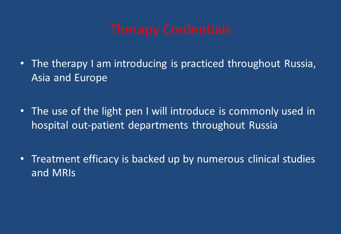 Therapy Credentials The therapy I am introducing is practiced throughout Russia, Asia and Europe.