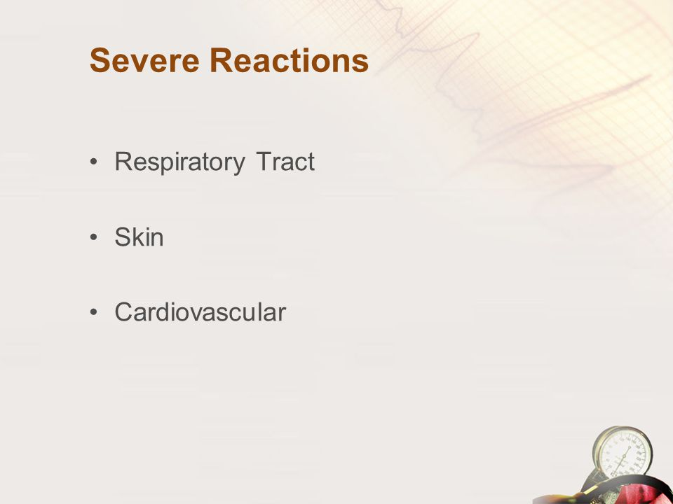 Severe Reactions Respiratory Tract Skin Cardiovascular