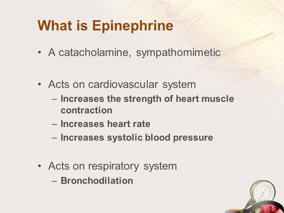What is Epinephrine A catacholamine, sympathomimetic