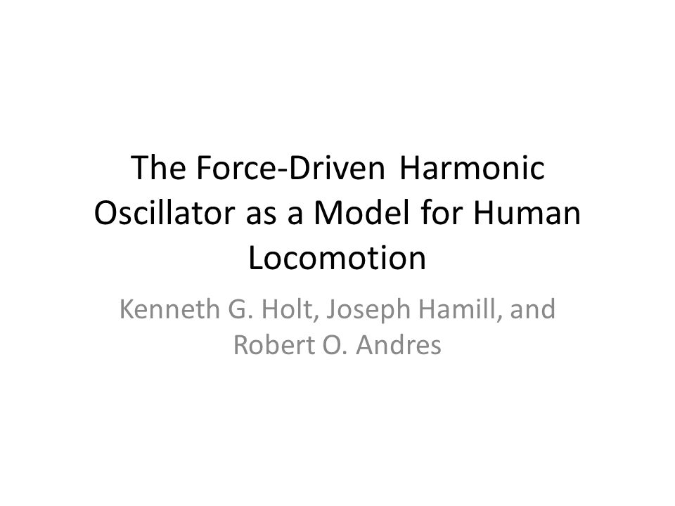 The Force-Driven Harmonic Oscillator as a Model for Human Locomotion