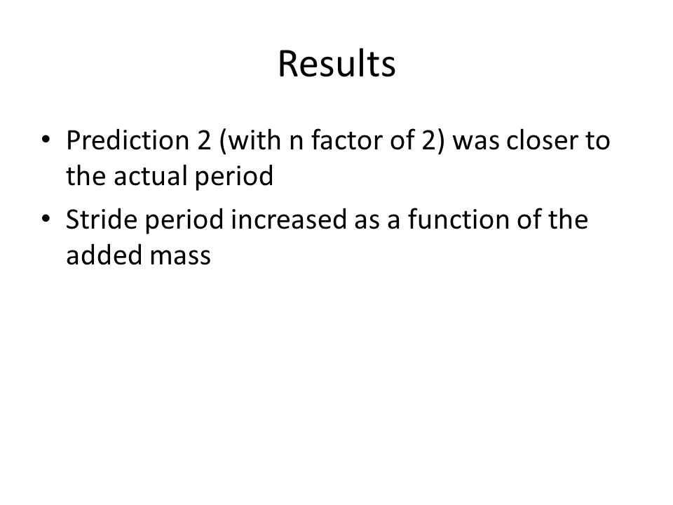 Results Prediction 2 (with n factor of 2) was closer to the actual period.