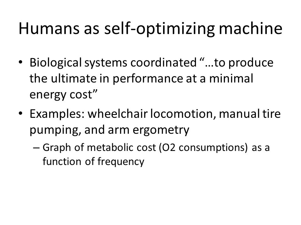 Humans as self-optimizing machine