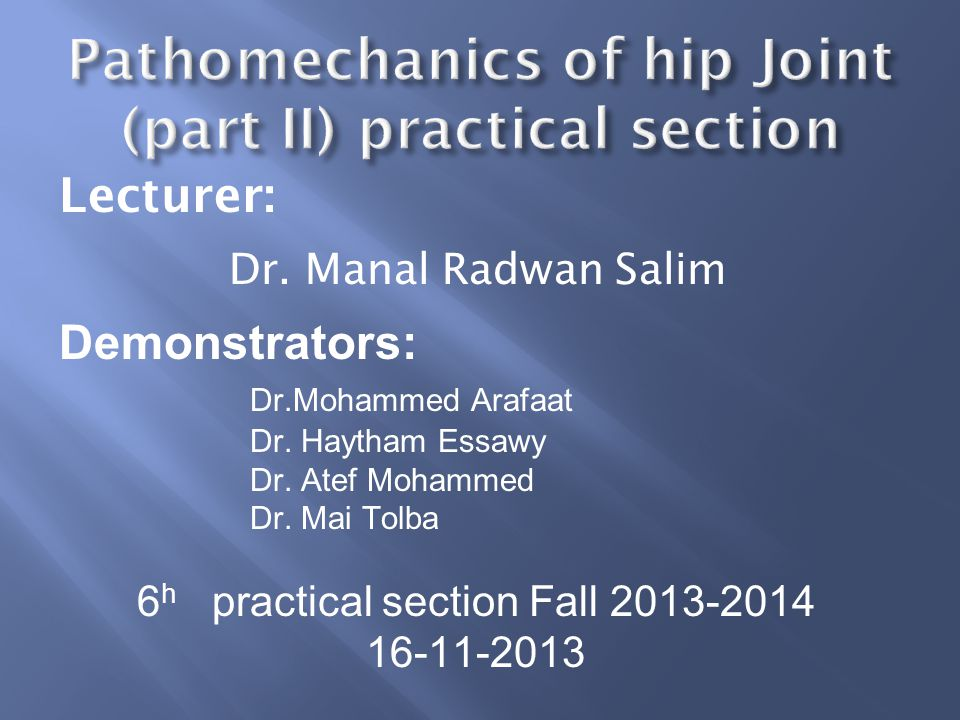 Pathomechanics of hip Joint (part II) practical section