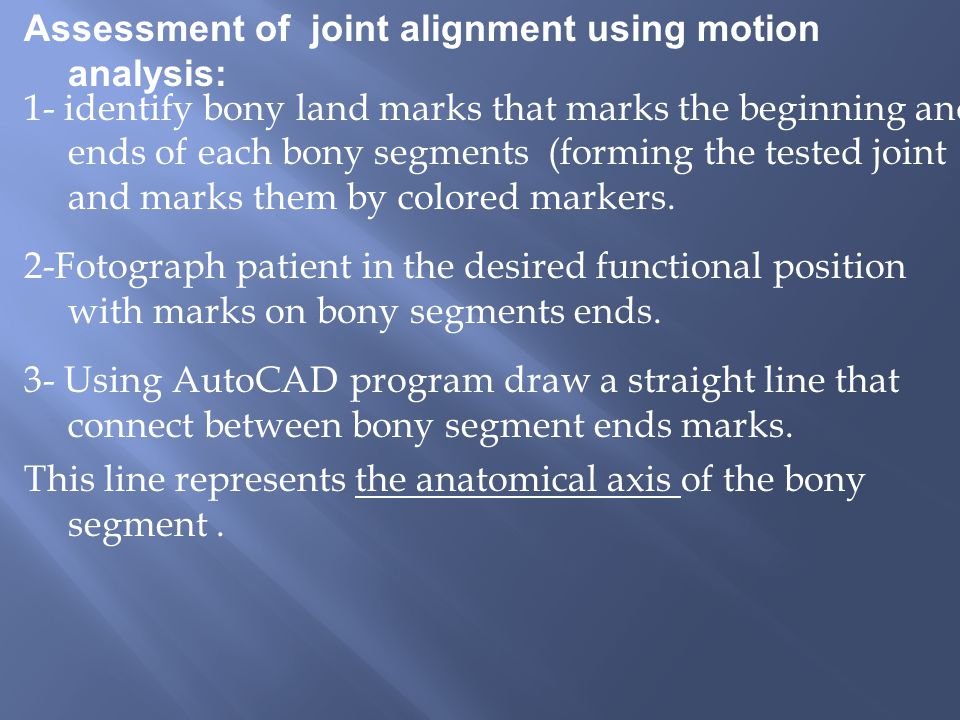 Assessment of joint alignment using motion analysis: