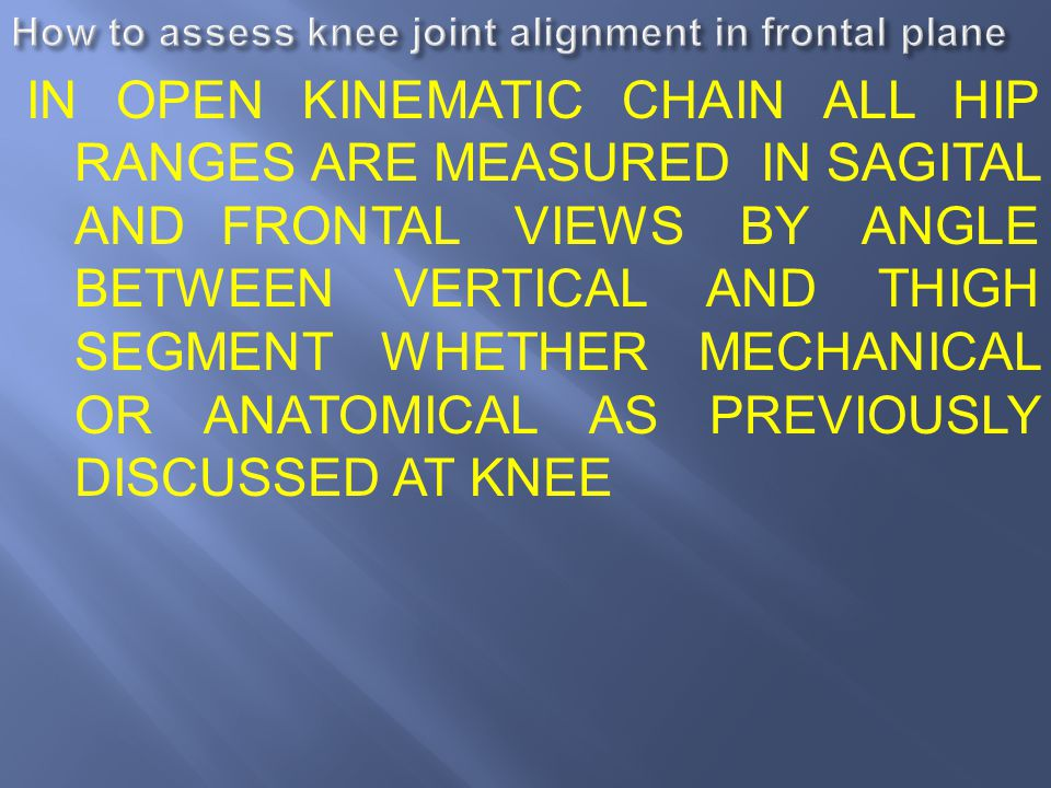 How to assess knee joint alignment in frontal plane