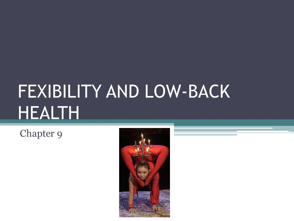 FEXIBILITY AND LOW-BACK HEALTH