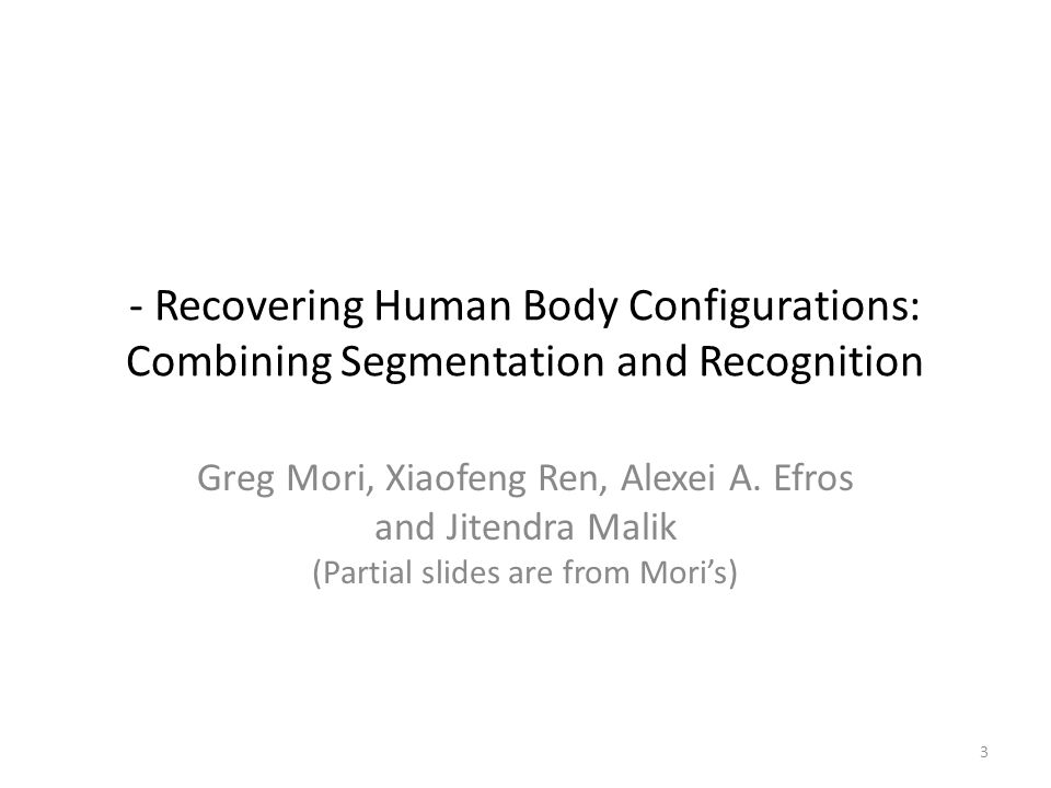 - Recovering Human Body Configurations: Combining Segmentation and Recognition