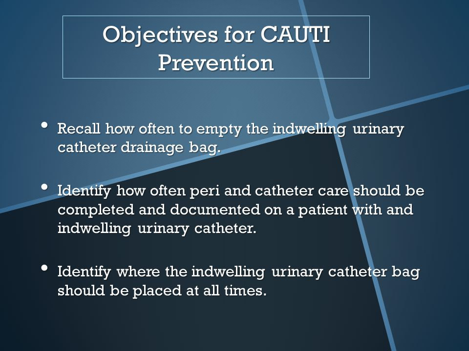 Objectives for CAUTI Prevention