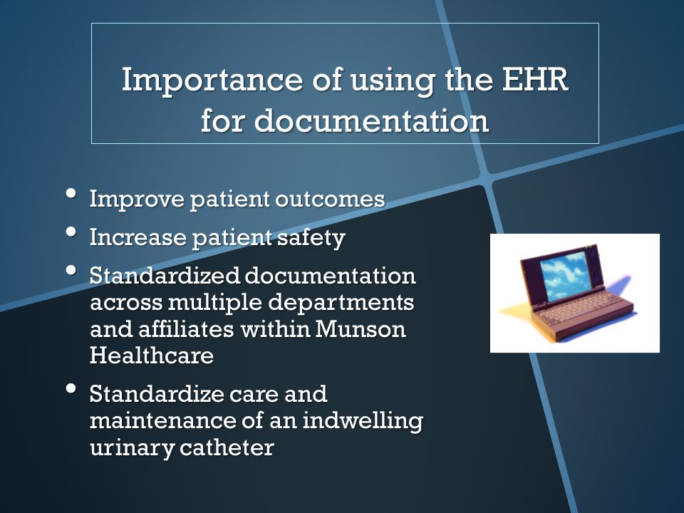 Importance of using the EHR for documentation