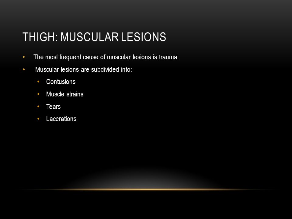 Thigh: Muscular lesions