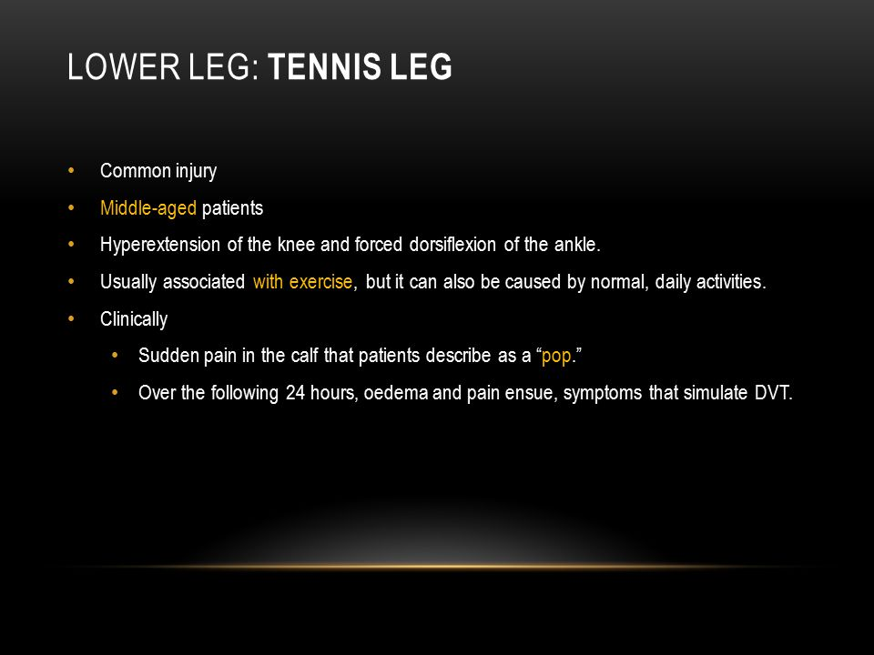 Lower leg: Tennis Leg Common injury Middle-aged patients