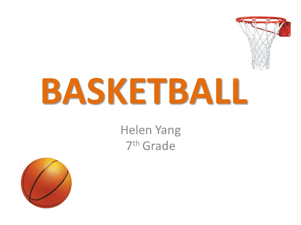 BASKETBALL Helen Yang 7th Grade