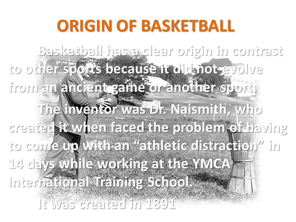ORIGIN OF BASKETBALL