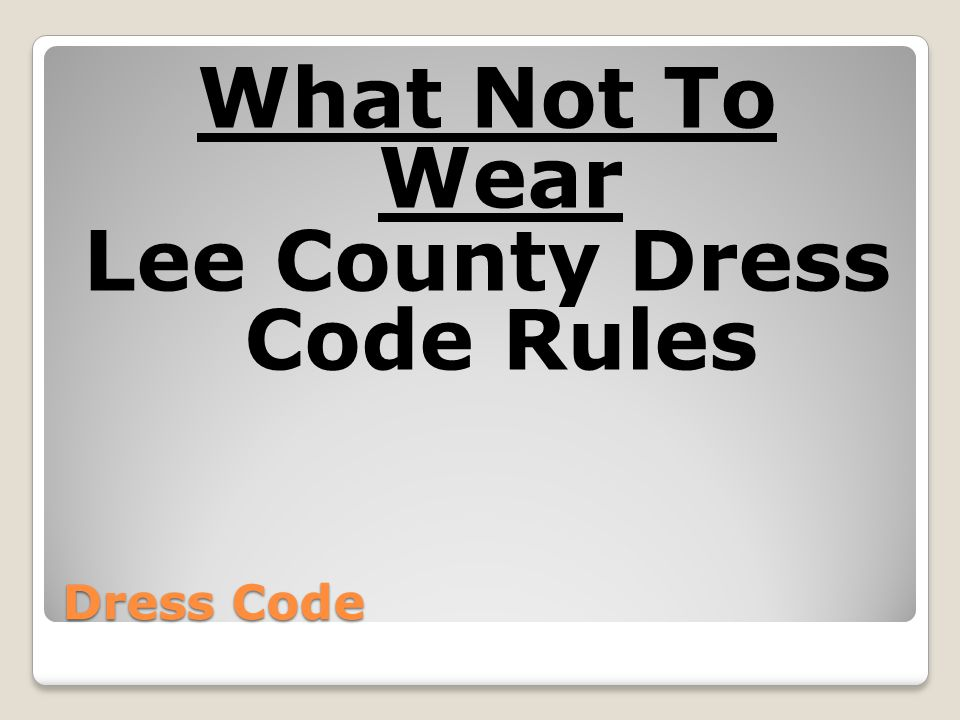 Lee County Dress Code Rules