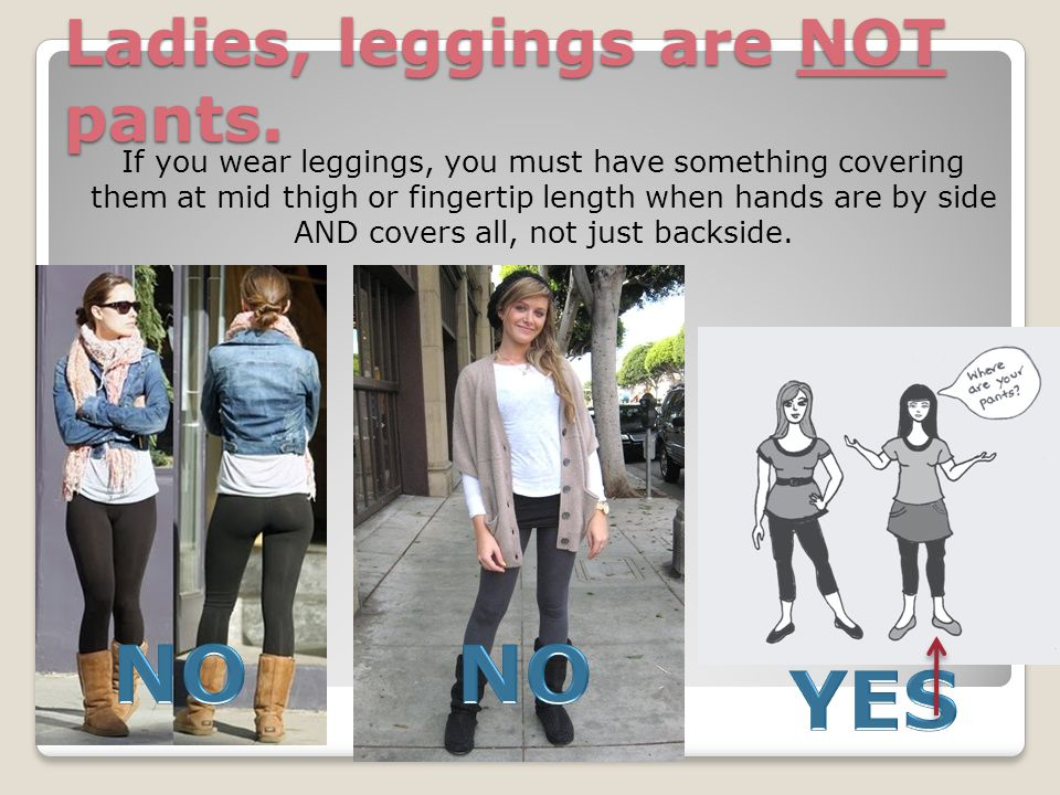 Ladies, leggings are NOT pants.