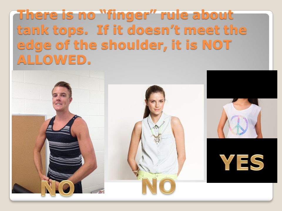 There is no finger rule about tank tops