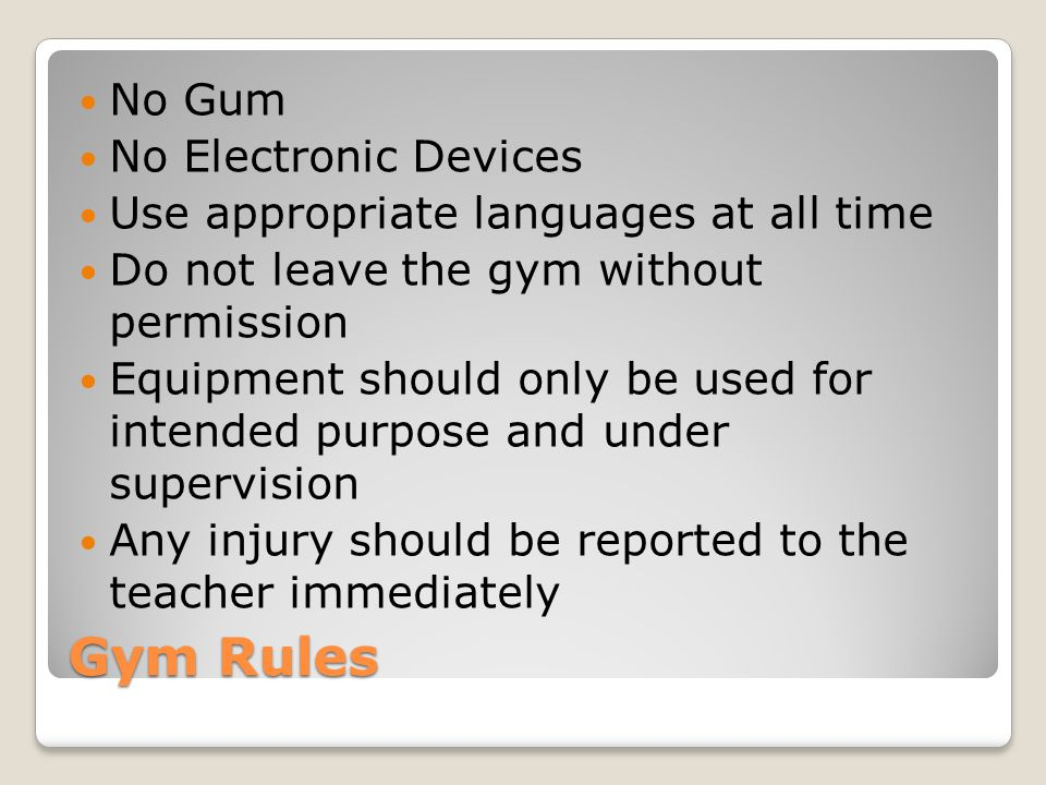 Gym Rules No Gum No Electronic Devices
