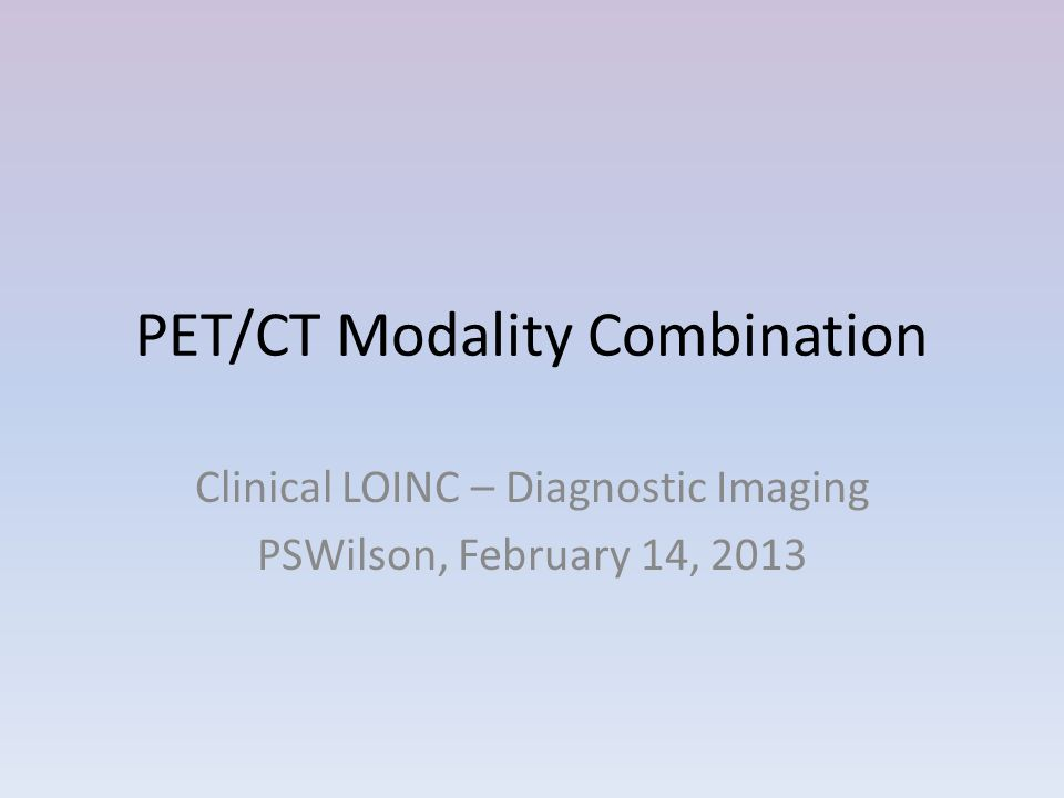 PET/CT Modality Combination