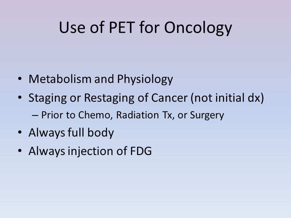 Use of PET for Oncology Metabolism and Physiology