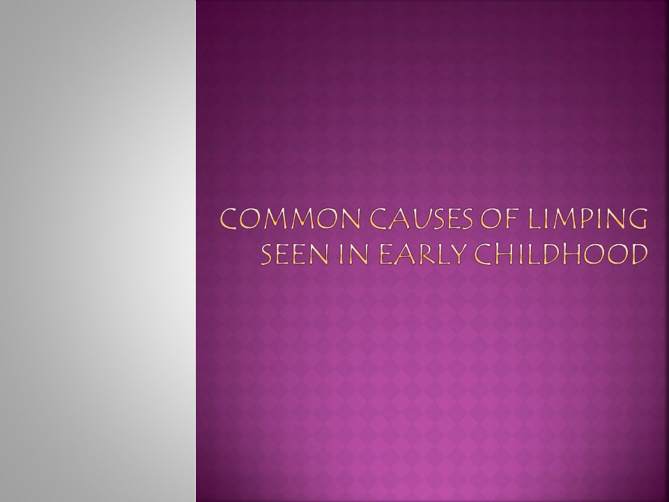 Common causes of limping seen in early childhood