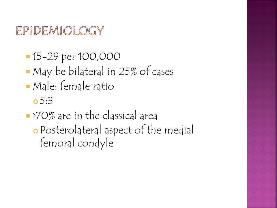 Epidemiology 15-29 per 100,000 May be bilateral in 25% of cases