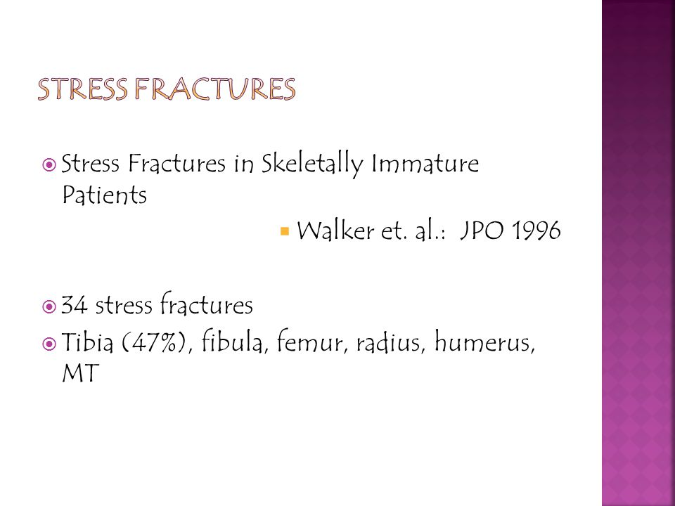 Stress fractures Stress Fractures in Skeletally Immature Patients
