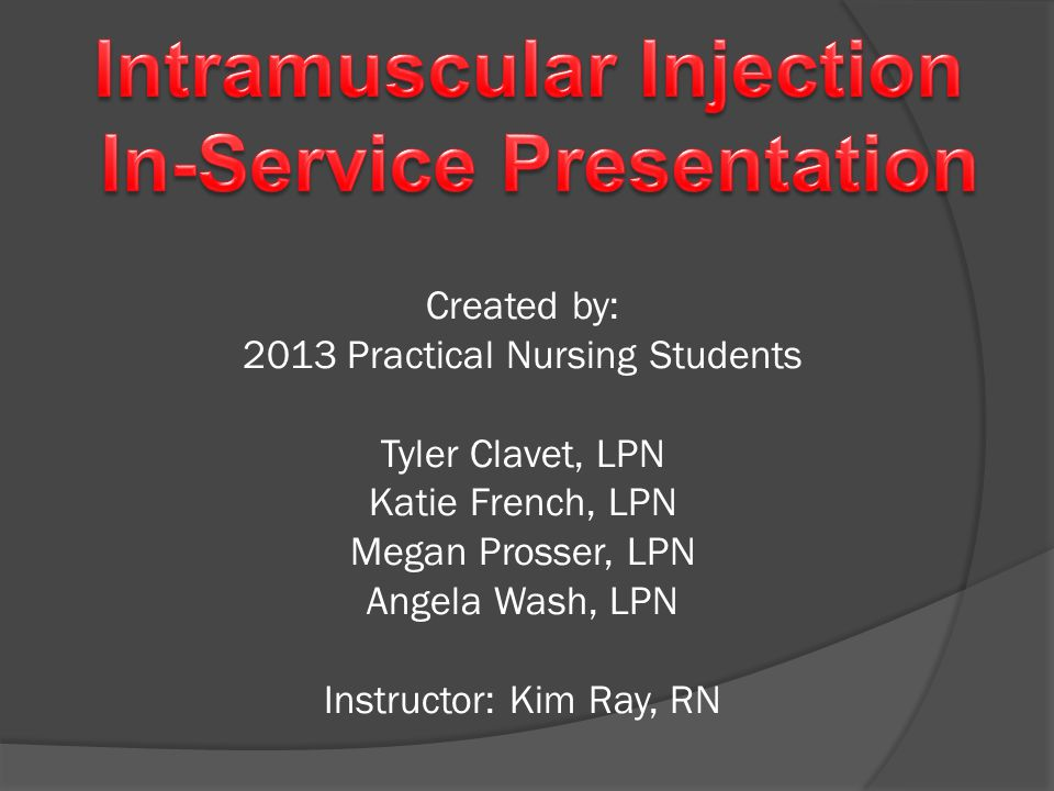 Intramuscular Injection In-Service Presentation
