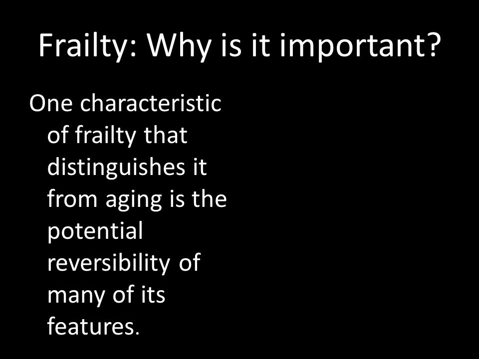 Frailty: Why is it important