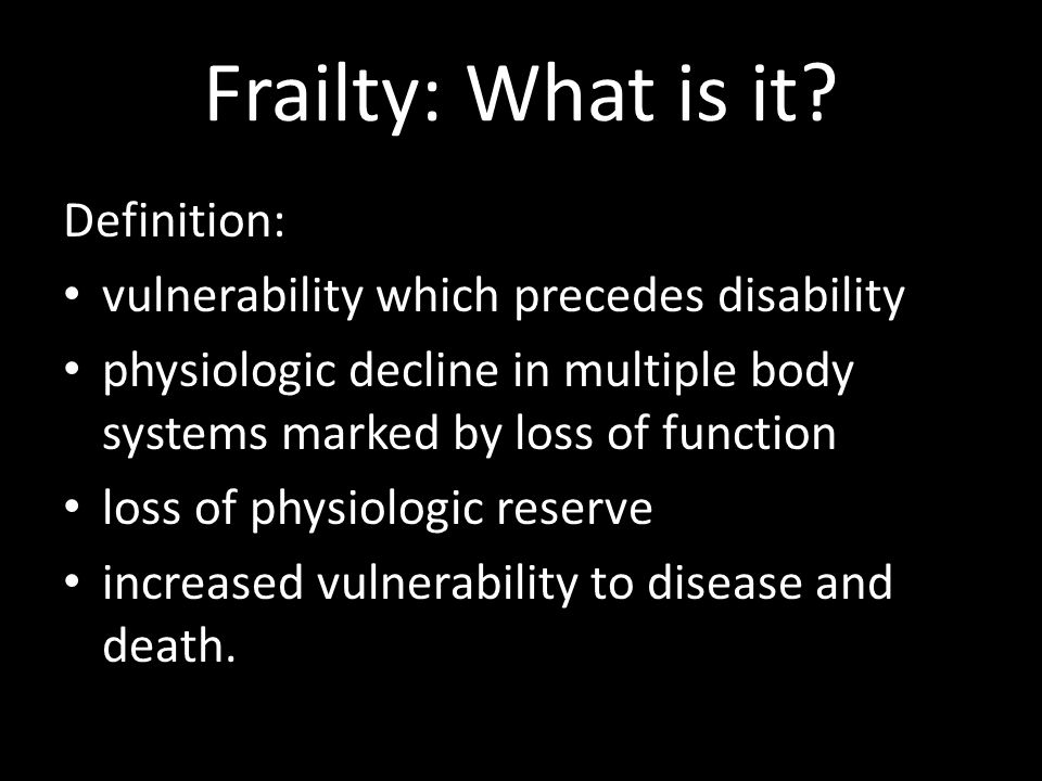 Frailty: What is it Definition:
