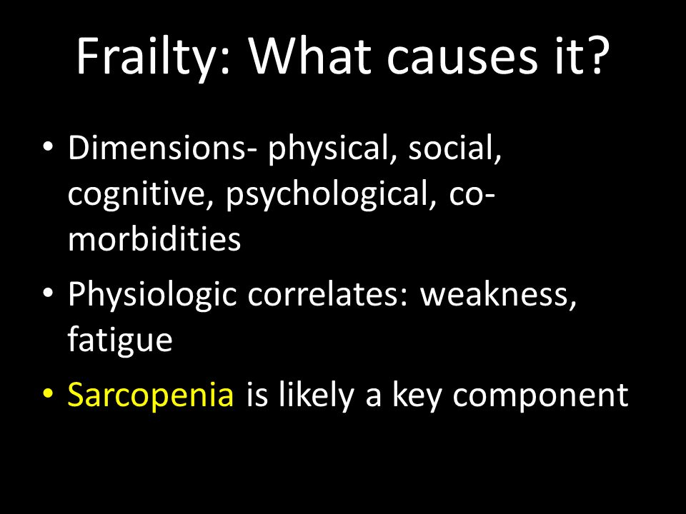 Frailty: What causes it