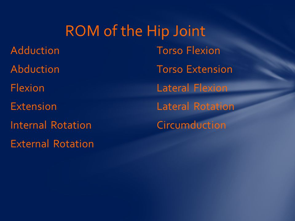 ROM of the Hip Joint Adduction Abduction Flexion Extension