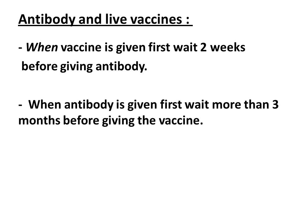 Antibody and live vaccines :
