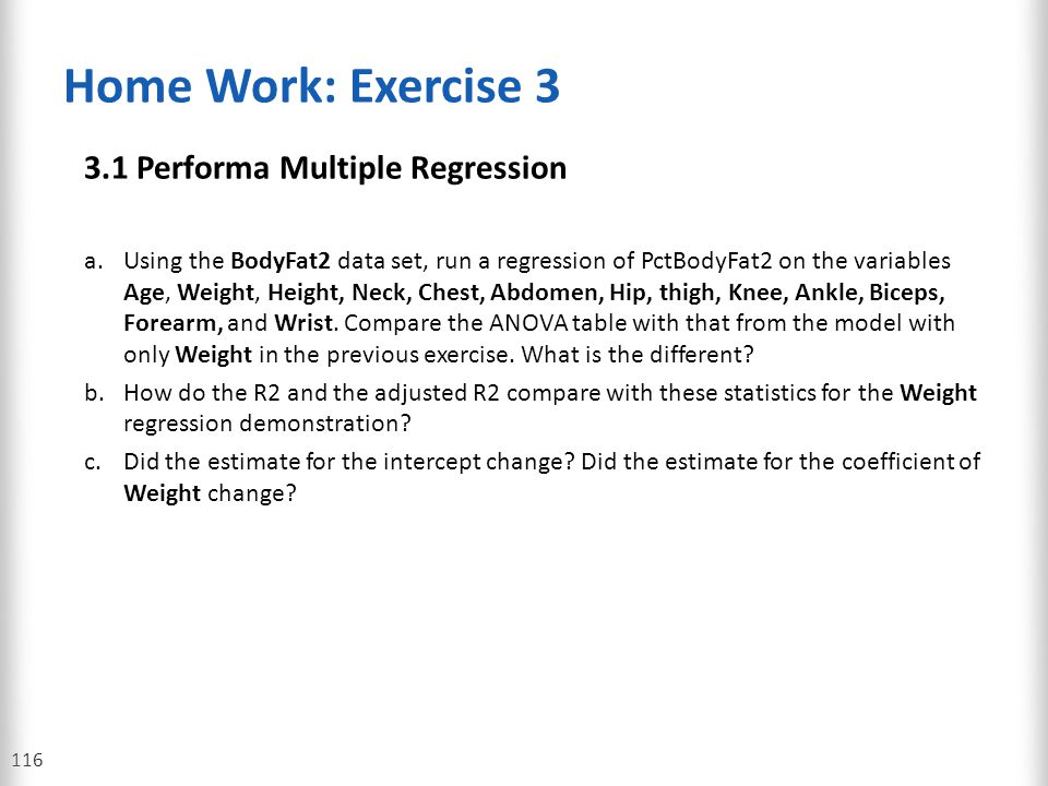 Home Work: Exercise 3 3.1 Performa Multiple Regression