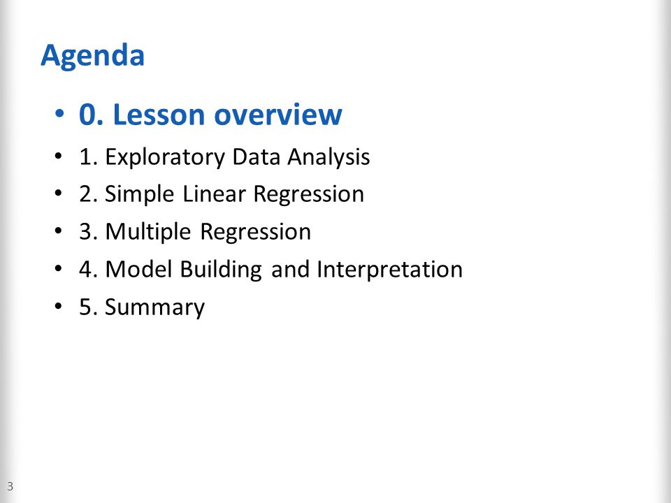 Agenda 0. Lesson overview 1. Exploratory Data Analysis