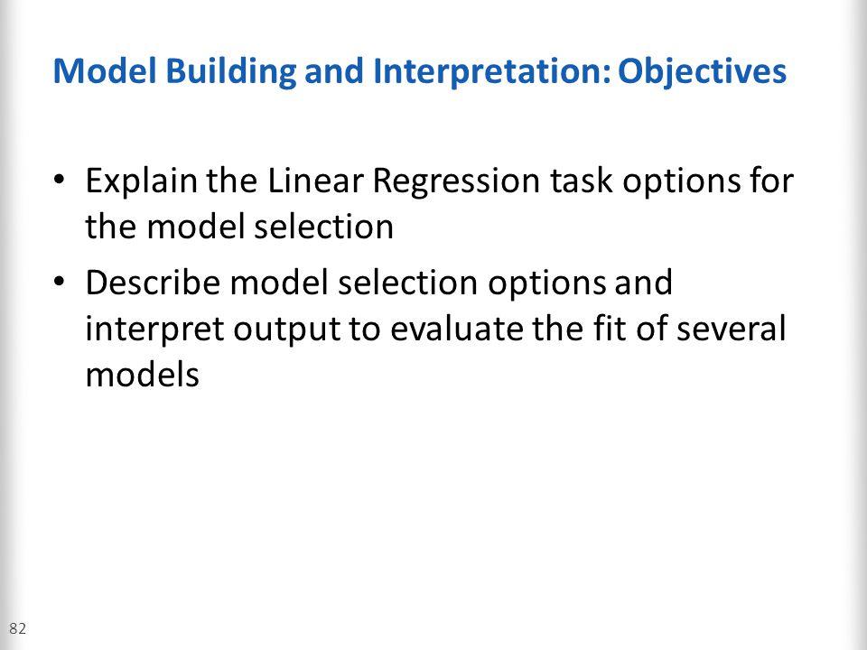 Model Building and Interpretation: Objectives