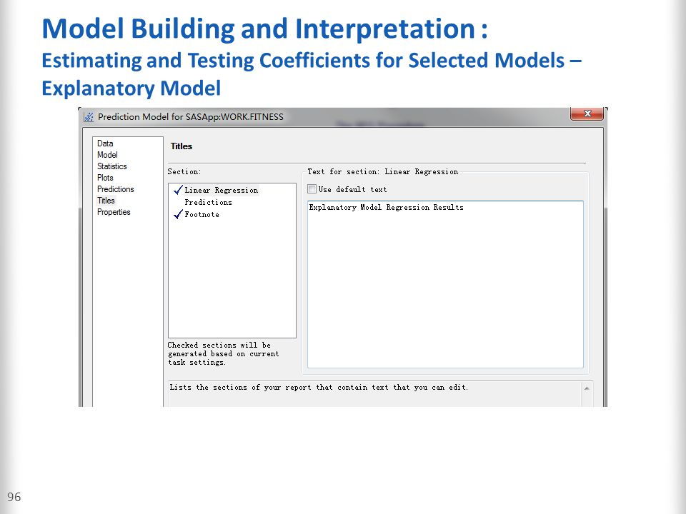 Model Building and Interpretation : Estimating and Testing Coefficients for Selected Models –Explanatory Model