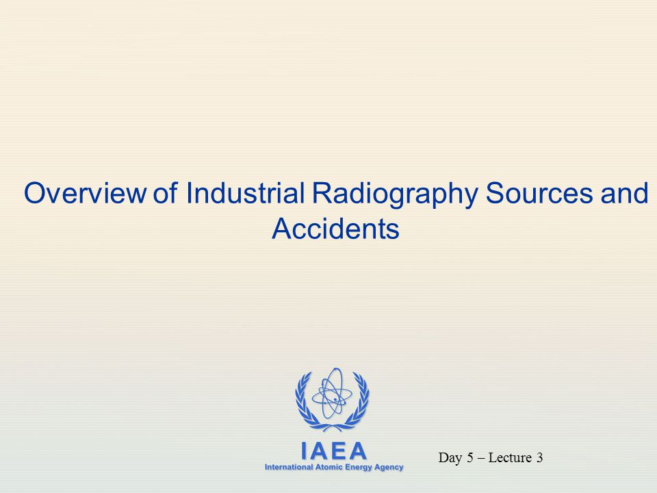 Overview of Industrial Radiography Sources and Accidents