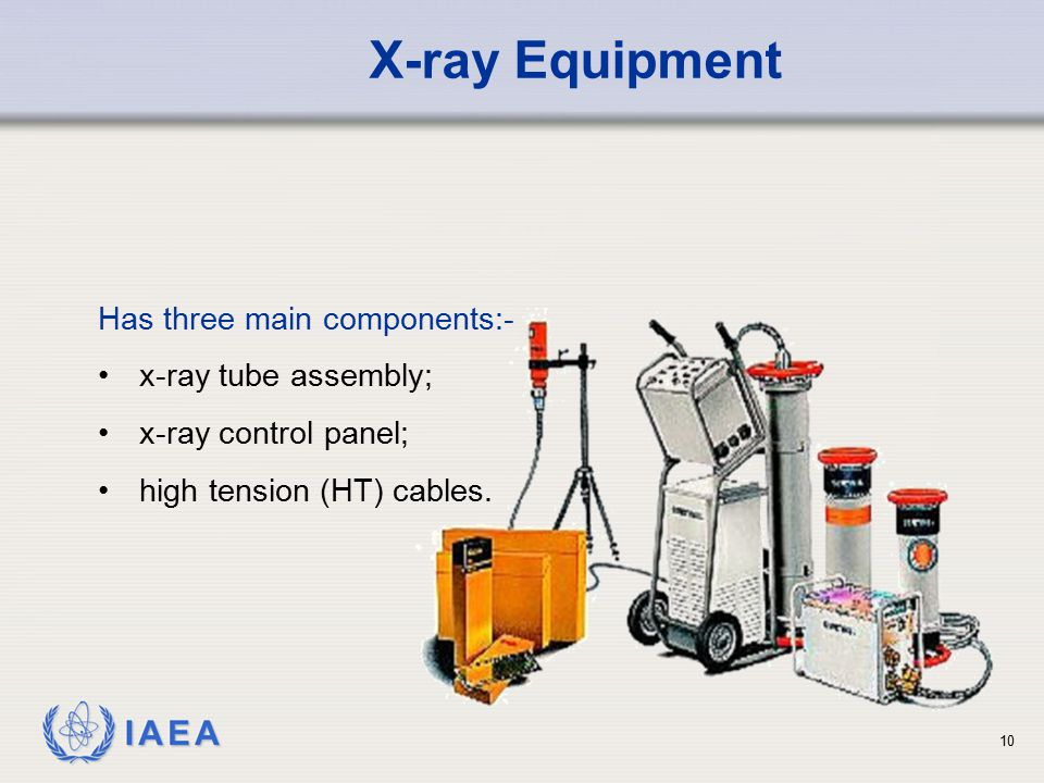 X-ray Equipment Has three main components:- x-ray tube assembly;
