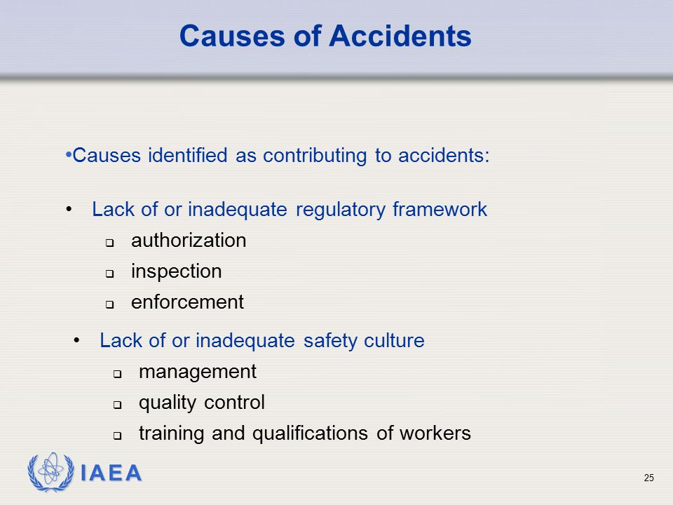 Causes of Accidents Causes identified as contributing to accidents:
