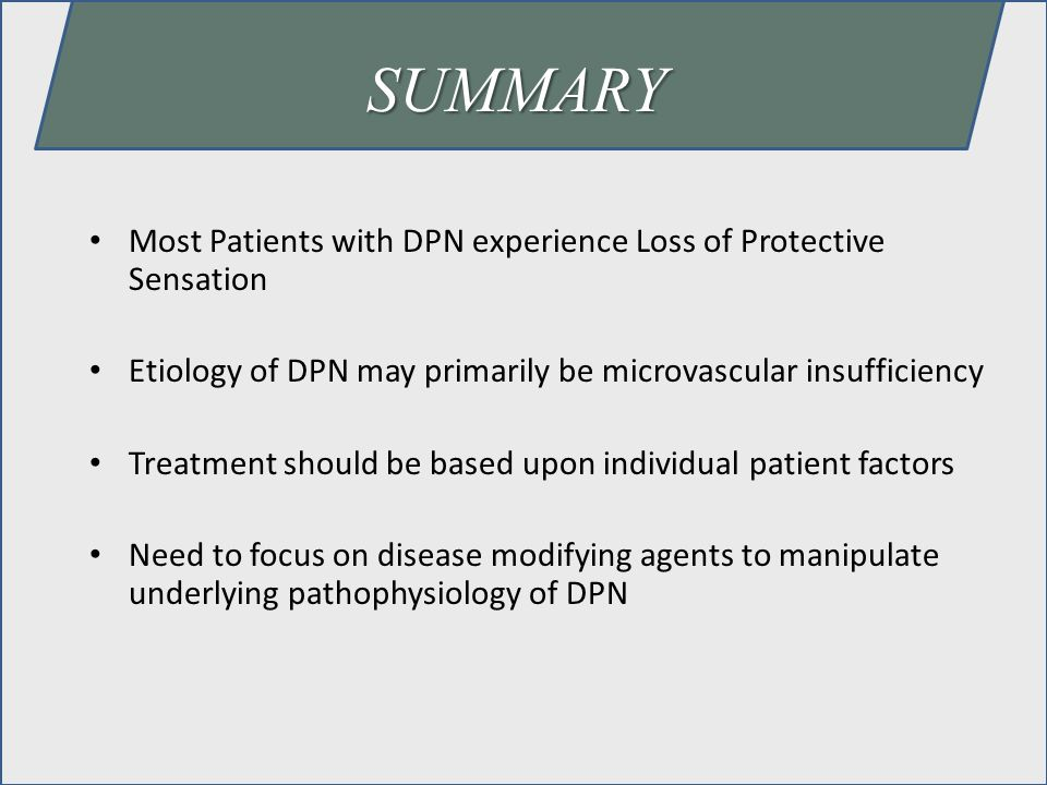 SUMMARY Most Patients with DPN experience Loss of Protective Sensation