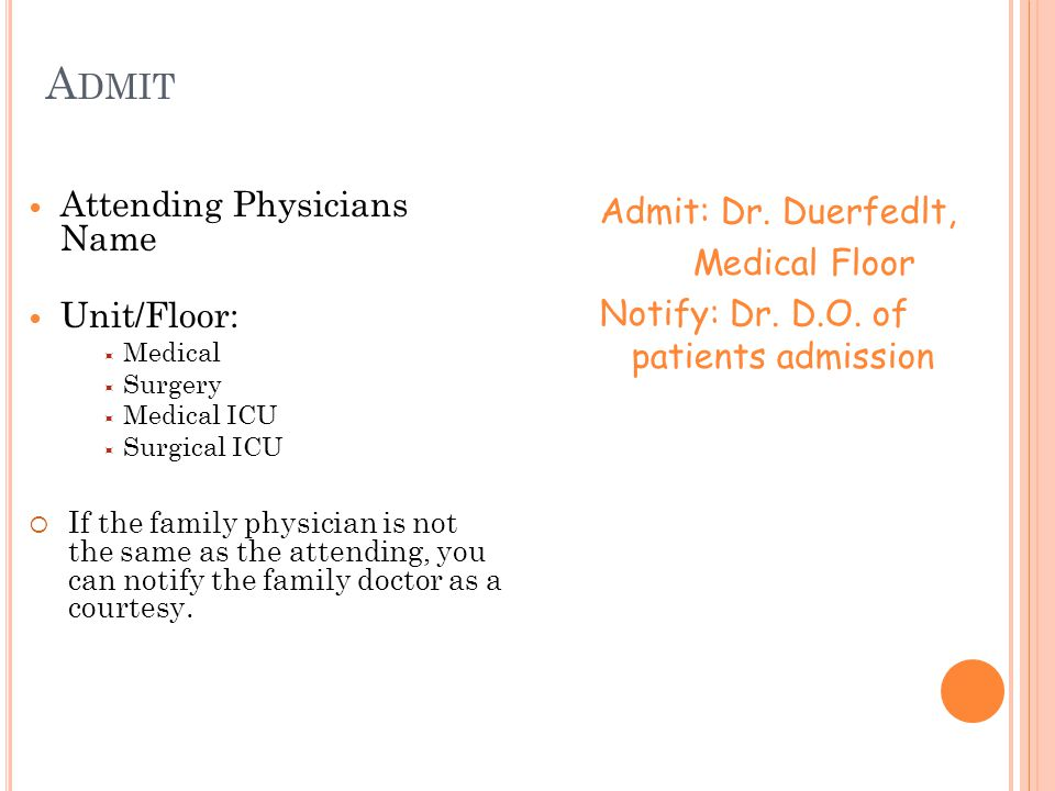 Admit Attending Physicians Name Unit/Floor: