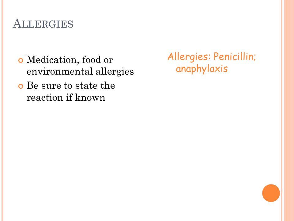 Allergies Allergies: Penicillin; anaphylaxis
